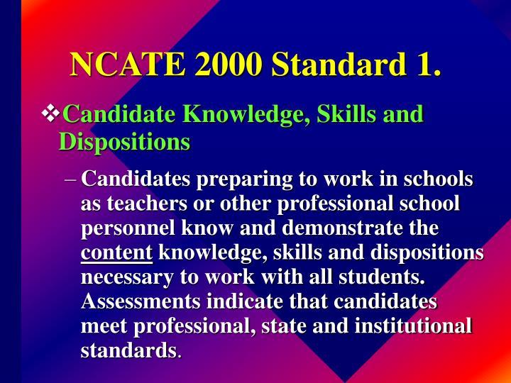 NCATE 2000 Standard 1.