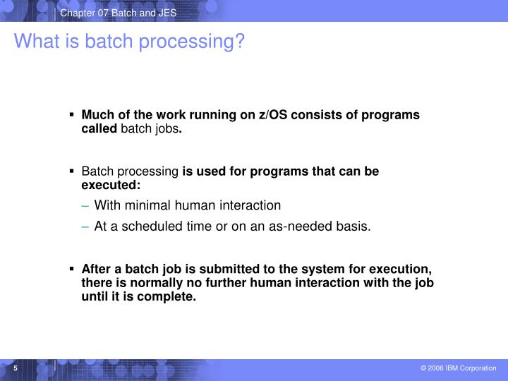 What is batch processing?