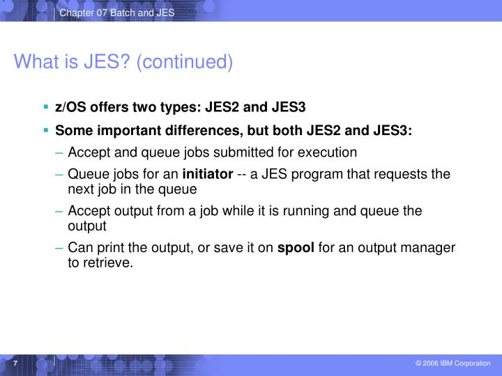 What is JES? (continued)