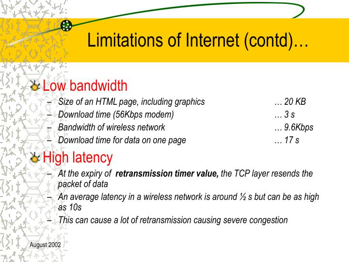 Limitations of Internet (contd)…