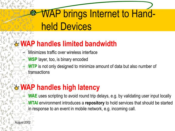 WAP brings Internet to Hand-	held Devices