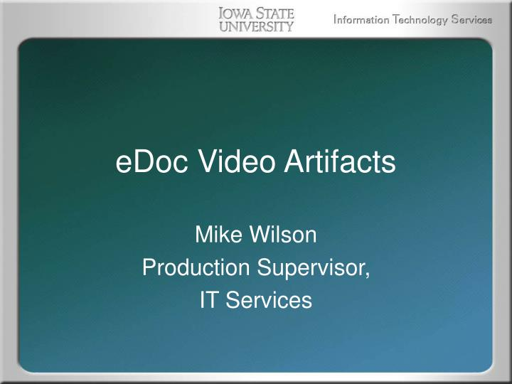 Edoc video artifacts