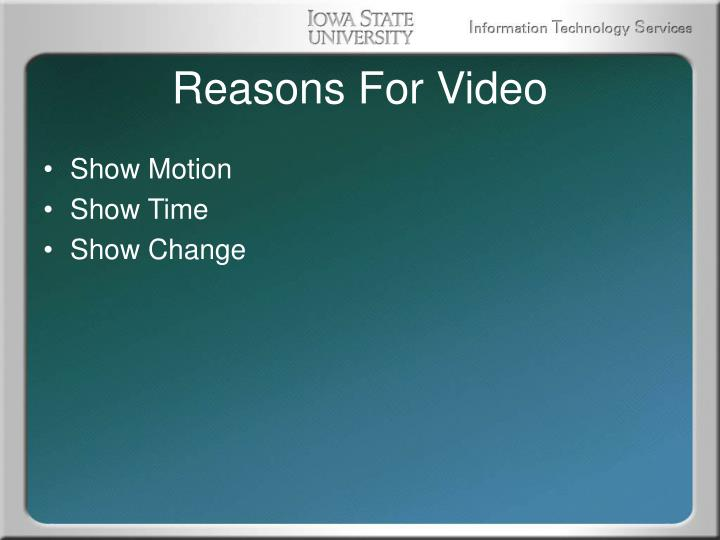 Reasons For Video
