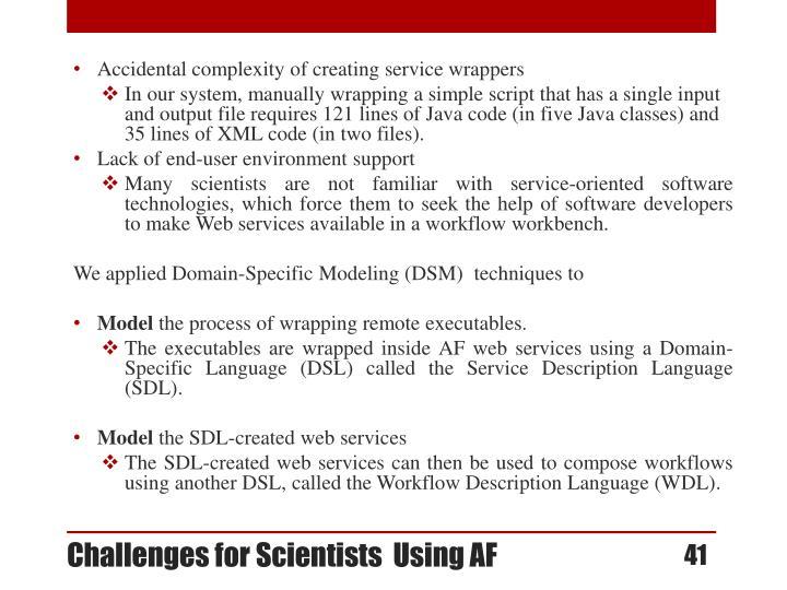 Challenges for Scientists  Using AF