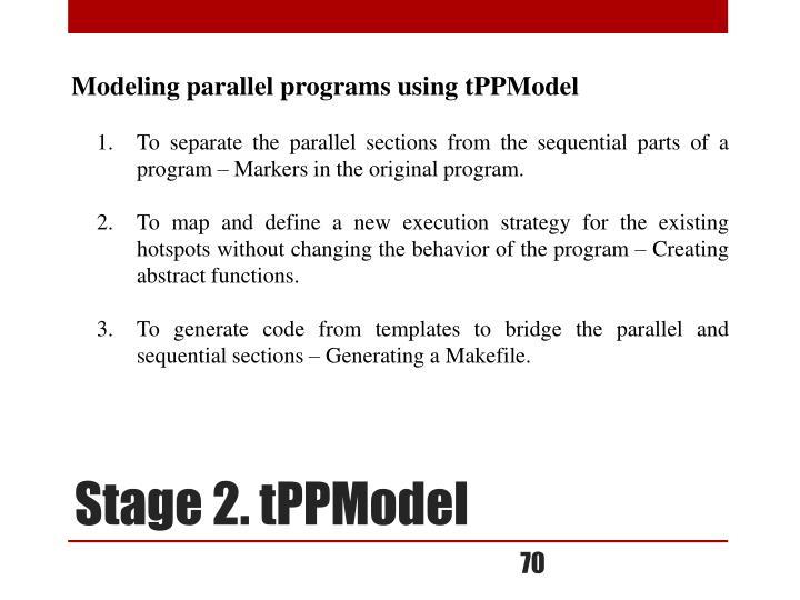Modeling parallel programs using tPPModel