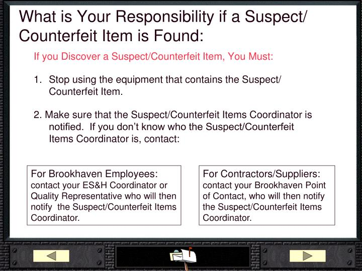 What is Your Responsibility if a Suspect/ Counterfeit Item is Found:
