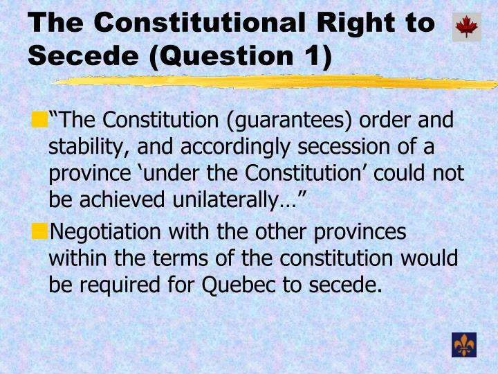 The Constitutional Right to Secede (Question 1)