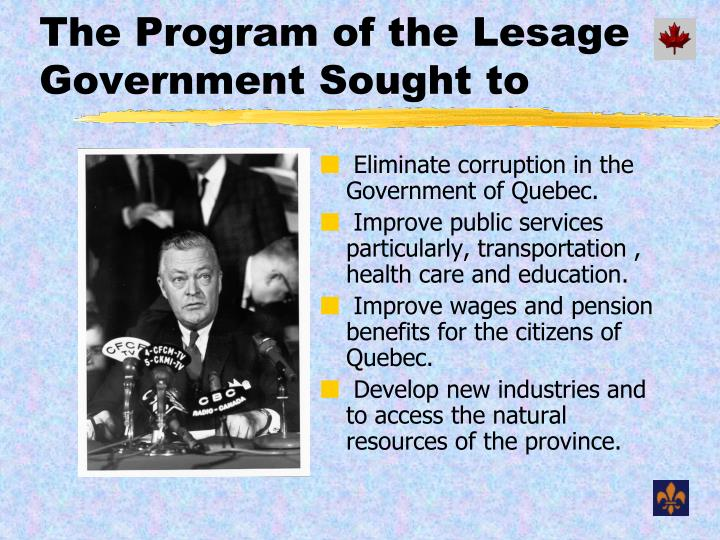 The Program of the Lesage Government Sought to