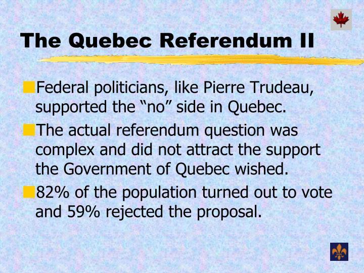The Quebec Referendum II