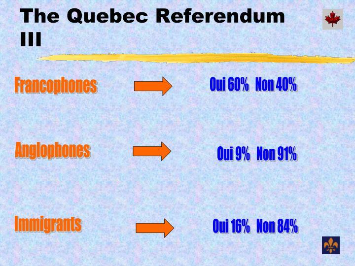 The Quebec Referendum III