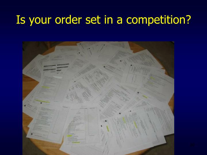 Is your order set in a competition?