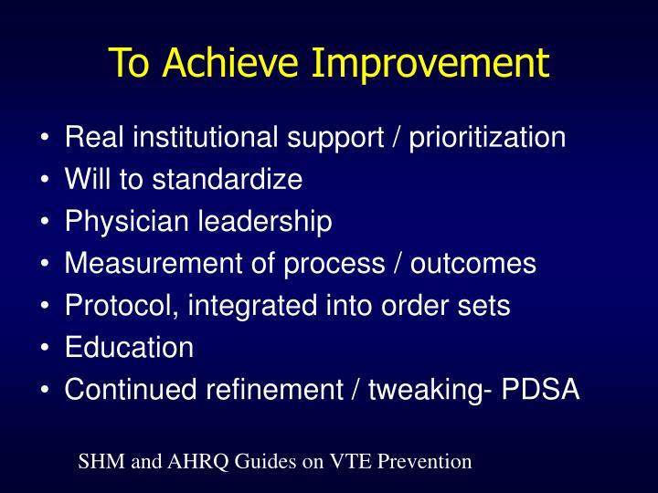 To Achieve Improvement