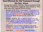 god affirmed the old testament through his son jesus1