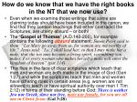 how do we know that we have the right books in the nt that we now use3