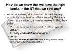 how do we know that we have the right books in the nt that we now use6