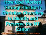 how god worked through the early christian churches to identify and preserve the nt canon
