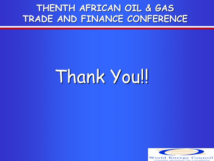 THENTH AFRICAN OIL & GAS