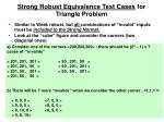 strong robust equivalence test cases for triangle problem