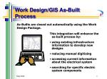 work design gis as built process