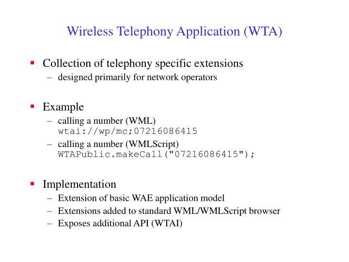 Wireless Telephony Application (WTA)