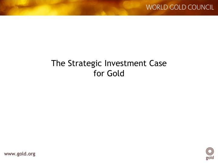 The Strategic Investment Case