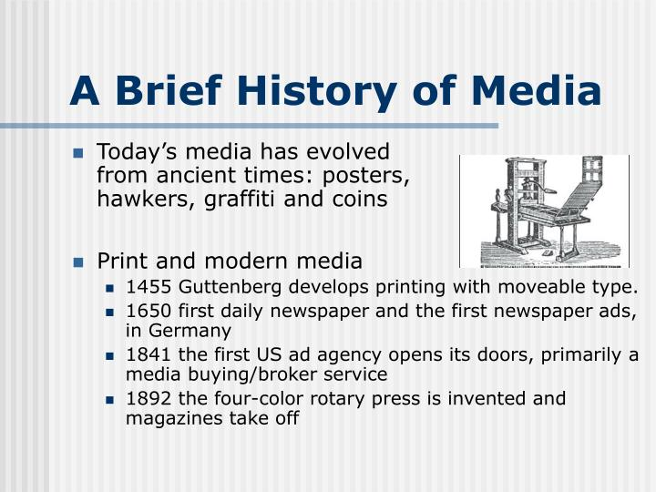 Today's media has evolved from ancient times: posters, hawkers, graffiti and coins