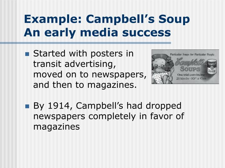 Started with posters in transit advertising, moved on to newspapers, and then to magazines.