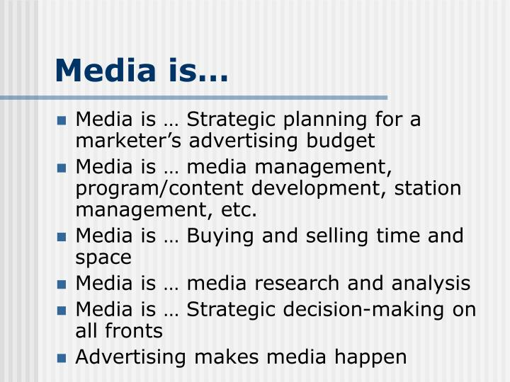 Media is…