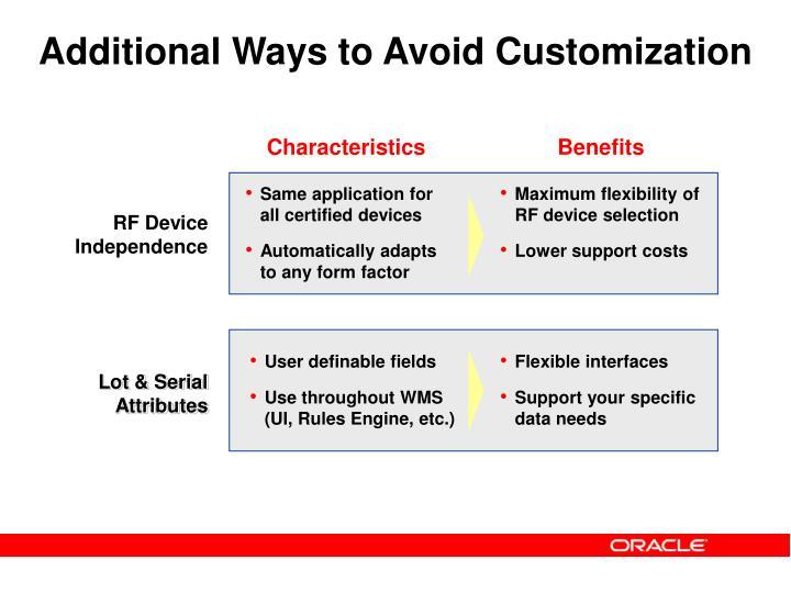 Additional Ways to Avoid Customization