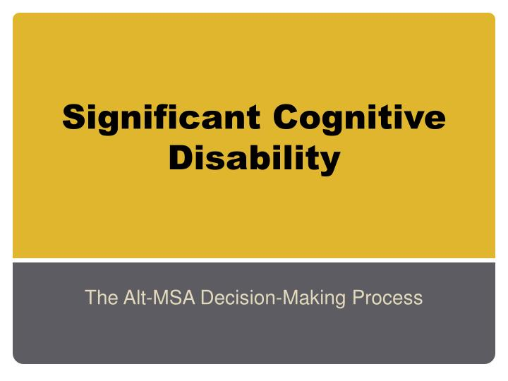 Significant Cognitive Disability