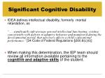 significant cognitive disability1