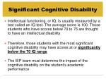 significant cognitive disability2