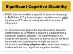 significant cognitive disability4