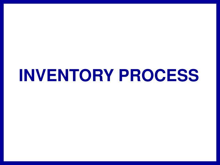 INVENTORY PROCESS