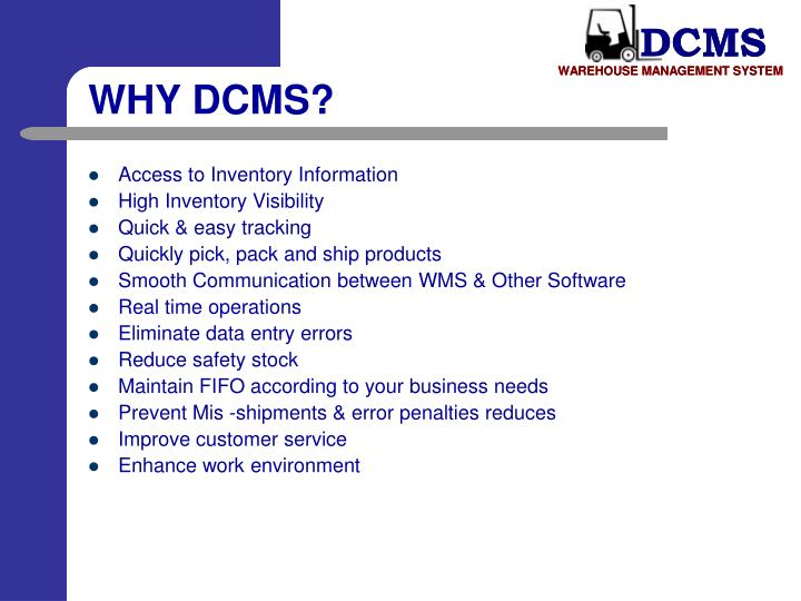 WHY DCMS?