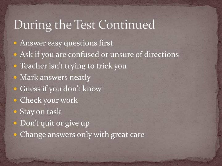 During the Test Continued