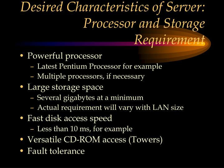 Desired Characteristics of Server: Processor and Storage Requirement