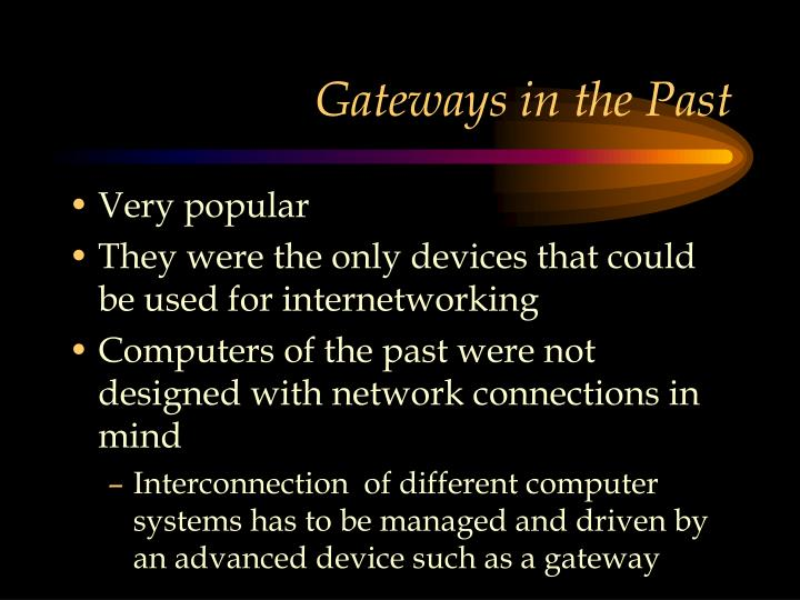 Gateways in the Past