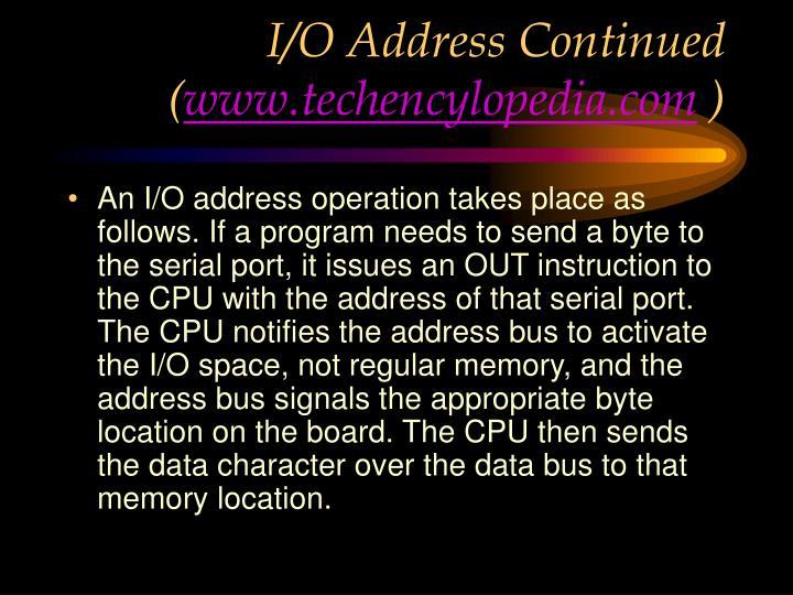 I/O Address Continued (