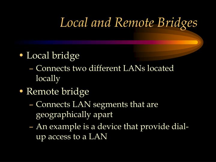 Local and Remote Bridges