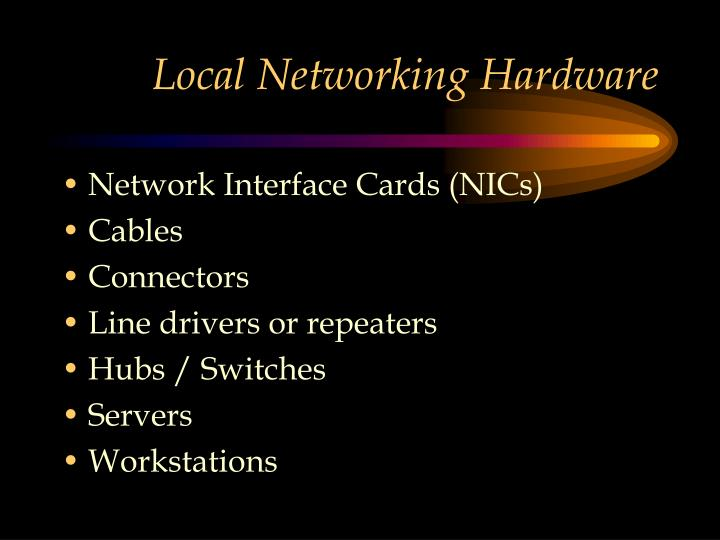 Local Networking Hardware