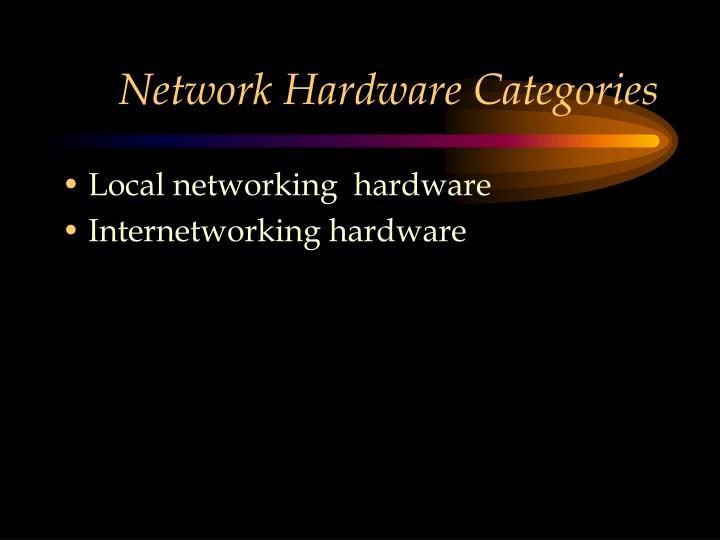 Network Hardware Categories