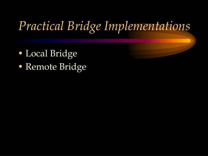 Practical Bridge Implementations