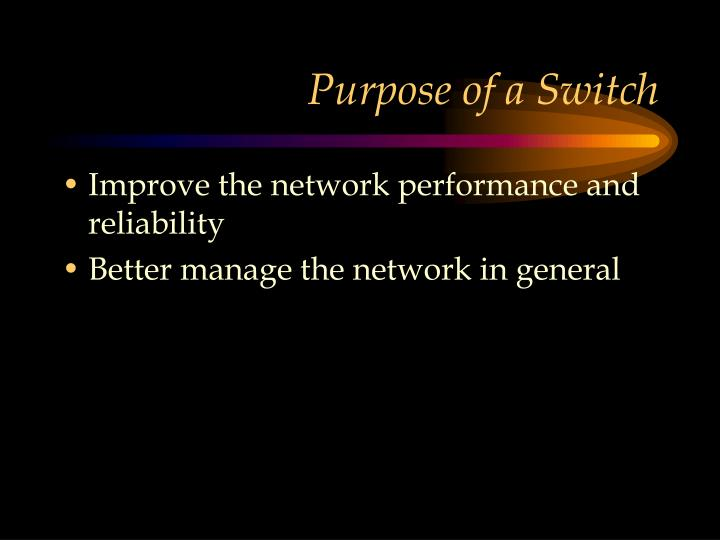 Purpose of a Switch