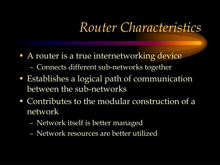 Router Characteristics