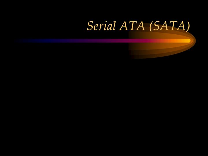 Serial ATA (SATA)