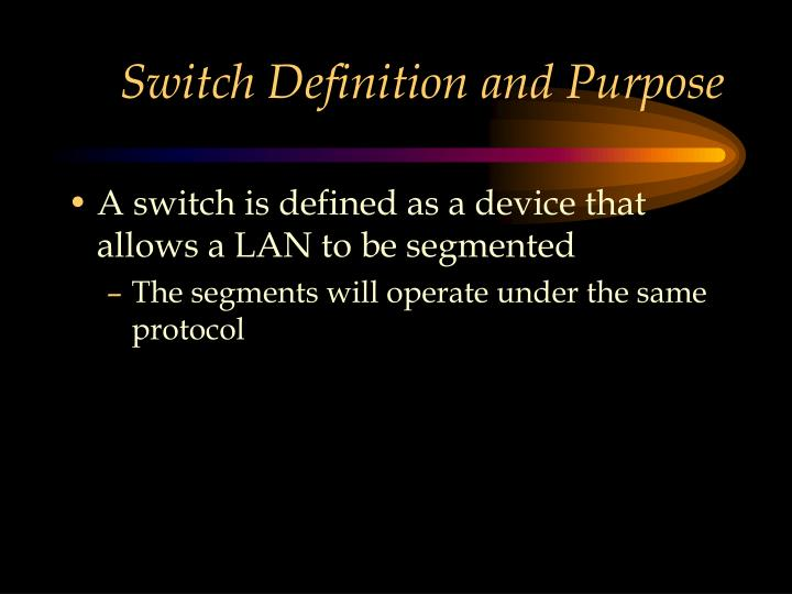 Switch Definition and Purpose