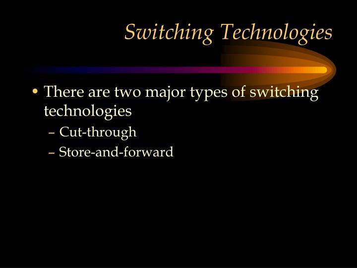 Switching Technologies