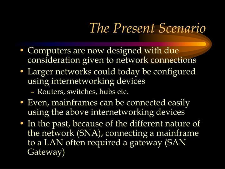 The Present Scenario