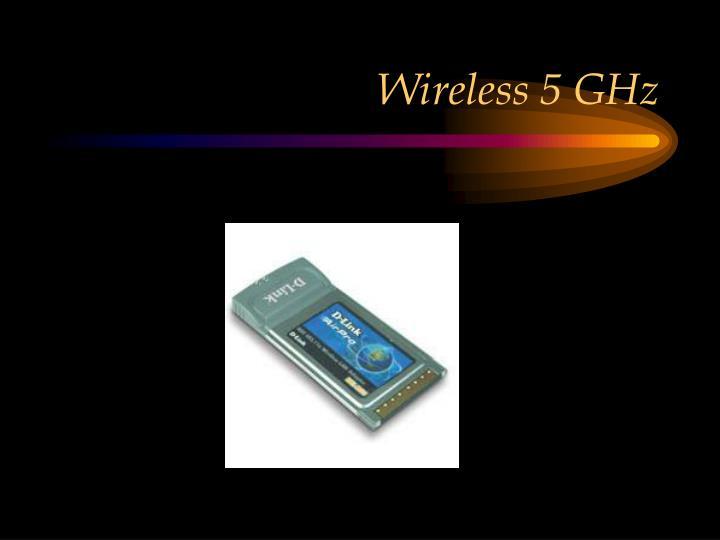 Wireless 5 GHz
